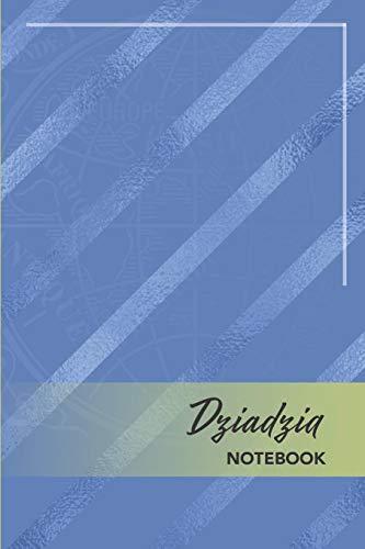 Dziadzia Notebook: The journal / notebook gift for Dziadzia. 6