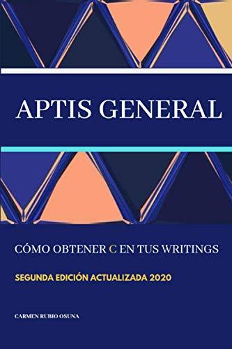 Aptis General: cómo obtener C en tus writings: Nueva edición actualizada 2020