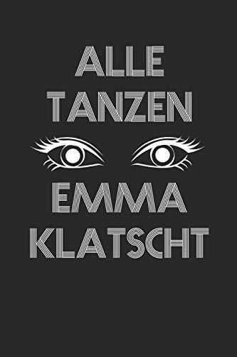 Alle Tanzen Emma Klatscht: Drogen Notizbuch / Tagebuch / Heft mit Linierten Seiten. Notizheft mit Linien, Journal, Planer für Termine oder To-Do-Liste.