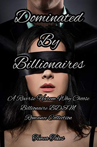 Dominated By Billionaires: A Reverse Harem Why Choose Billionaire BDSM Romance Collection (Reverse Harem Chronicles) (English Edition)
