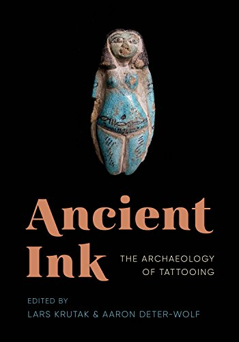 Compare Textbook Prices for Ancient Ink: The Archaeology of Tattooing Illustrated Edition ISBN 9780295742830 by Krutak, Lars,Deter-Wolf, Aaron