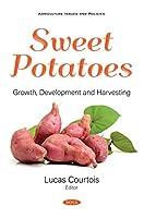 Sweet Potatoes: Growth, Development and Harvesting
