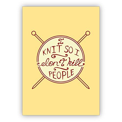 Coole motto wenskaart voor wol en breien fans: I knit so I don't kill people