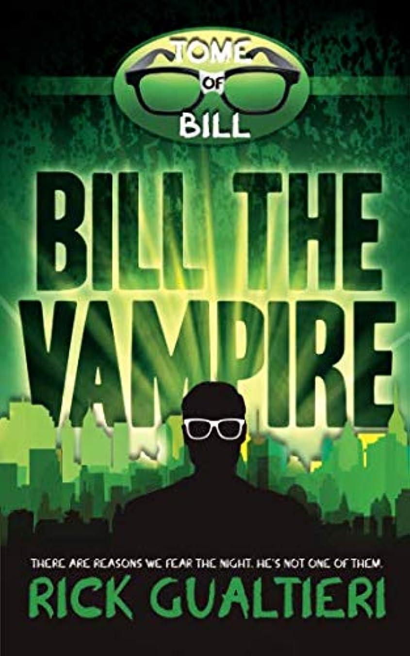 マウントバンクガレージナイロンBill The Vampire (The Tome of Bill)