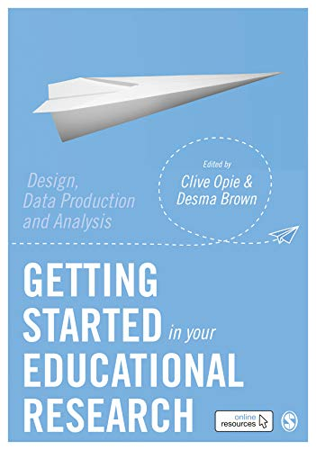 Getting Started in Your Educational Research: Design, Data Production and Analysis (English Edition)
