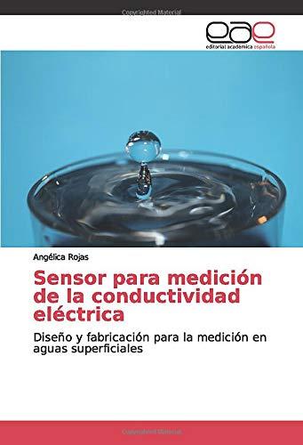 Sensor para medición de la conductividad eléctrica: Diseño y fabricación para la...