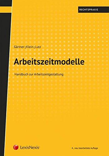 Arbeitszeitmodelle: Handbuch zur Arbeitszeitgestaltung (Rechtspraxis)