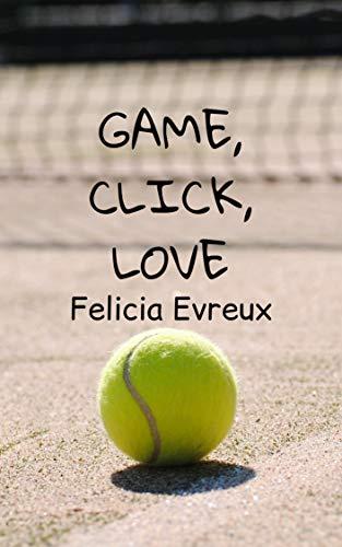 Game, Click, Love (English Edition)