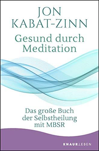 Jon Kabat-Zinn – Gesund durch Meditation