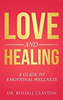 Love and Healing: A Guide to Emotional Wellness