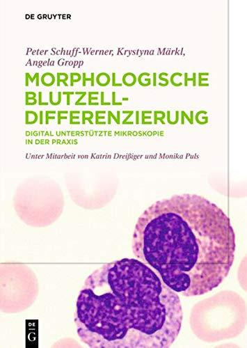 Morphologische Blutzelldifferenzierung: Digital unterstützte Mikroskopie in der Praxis