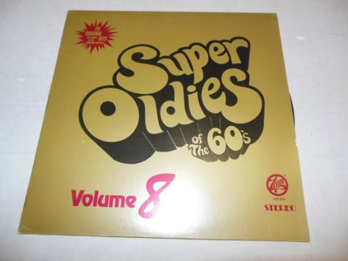 Super Oldies of the 60's 20 Original Hits Performed By the Original Artists Volume 8