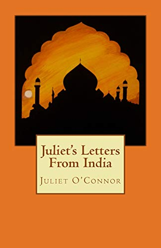 Juliet's Letters From India