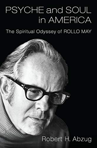 Psyche and Soul in America: The Spiritual Odyssey of Rollo May (English Edition)