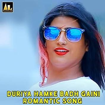 Duriya Hamke Badh Gaini Romantic Song