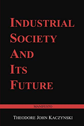 Compare Textbook Prices for Industrial Society and Its Future: Unabomber Manifesto  ISBN 9798636242437 by Kaczynski, Theodore John