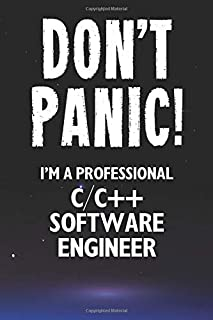 Don't Panic! I'm A Professional C/C++ Software Engineer: Customized 100 Page Lined Notebook Journal Gift For A Busy C/C++ ...