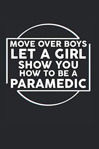 Move Over Boys Let A Girl Show You How To Be A Paramedic: Notizheft Karo Für Rettungsdienst, Notfallsanitäter Und Rettungssanitäter. Notizbuch Zum ... Zum Aufschreiben Eines Tagesberic