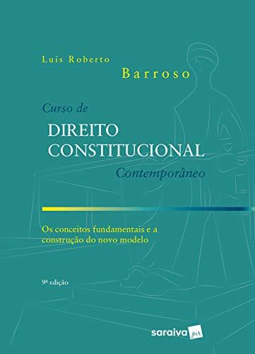 Curso de direito constitucional contemporâneo: os conceitos fundamentais e a construção do novo modelo