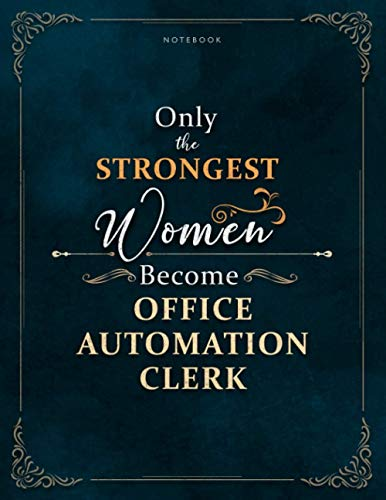 Compare Textbook Prices for Notebook Only The Strongest Women Become Office Automation Clerk Job Title Luxury Cover Lined Journal: A4, Lesson, Meal, Work List, Weekly, 120 Pages, 21.59 x 27.94 cm, Mom, 8.5 x 11 inch, Meal  ISBN 9798730459069 by Barajas, Yisroel