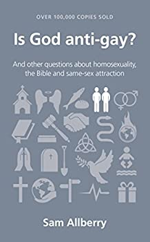 Is God anti-gay?  Questions Christians Ask