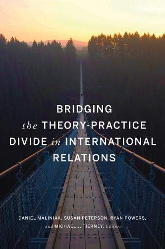 Compare Textbook Prices for Bridging the Theory-Practice Divide in International Relations  ISBN 9781626167827 by Maliniak, Daniel,Peterson, Susan,Powers, Ryan,Tierney, Michael J.
