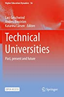 Technical Universities: Past, present and future (Higher Education Dynamics, 56)