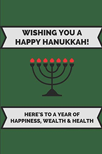 Wishing You A Happy Hanukkah! Here's To A Year Of Happiness, Wealth & Health: 2 In 1 Lined And Blank Journal