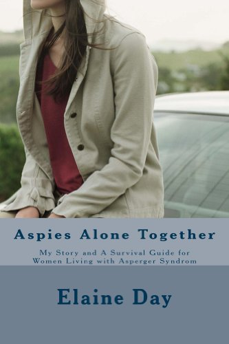 Aspies Alone Together: My Story and a Survival Guide for Women Living with Asperger Syndrome (English Edition)