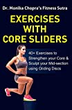 Exercises with Core Sliders: 40+ Exercises to Strengthen your Core & Sculpt your Mid-section using Gliding Discs (Fitness Sutra)
