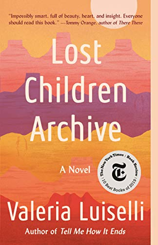 Compare Textbook Prices for Lost Children Archive: A novel Reprint Edition ISBN 9780525436461 by Luiselli, Valeria