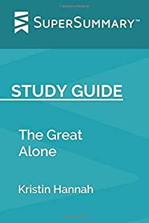Study Guide: The Great Alone by Kristin Hannah (SuperSummary)