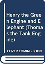 Henry the Green Engine and Elephant (Thomas the Tank Engine)
