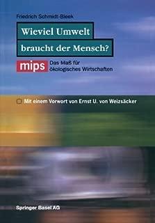 Wieviel Umwelt braucht der Mensch?: MIPS _ Das Ma???? f????r ????kologisches Wirtschaften (German Edition) by Friedrich Schmidt-Bleek (2014-11-04)