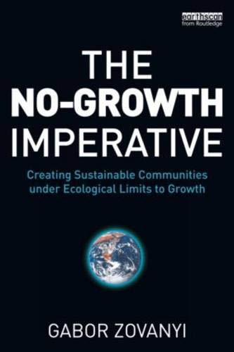 The No-Growth Imperative: Creating Sustainable Communities under Ecological Limits to Growth