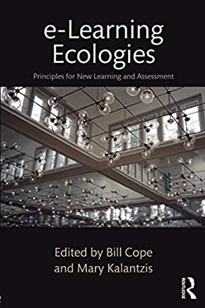 e-Learning Ecologies: Principles for New Learning and Assessment