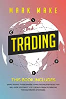 Trading: This book includes: Swing trading for beginners + Swing trading strategies that will guide you step by step towards financial freedom, through proven strategies