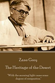 """Zane Grey - The Heritage of the Desert: """"With the morning light came some degree of resignation."""""""