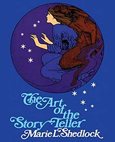 Illustrated The Art of the Story Teller Marie L Shedlock: 12 classic novels enough to conquer God