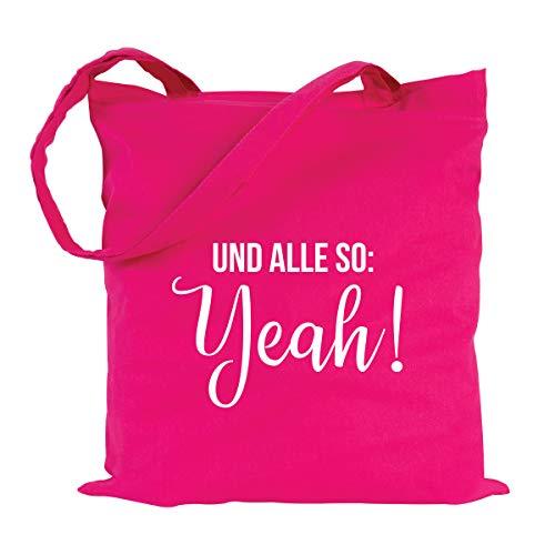 JUNIWORDS Jutebeutel, Wähle ein Motiv & Farbe, Und alle so: Yeah! (Beutel: Pink, Text: Weiß)