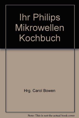 Ihr Philips Mikrowellen Kochbuch -...