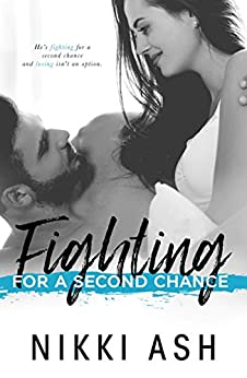 Fighting For a Second Chance (Fighting Series Book 1) by [Nikki Ash]