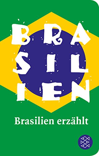 Brasilien erzählt (Fischer Taschenbibliothek)