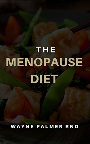 THE MENOPAUSE DIET: The Natural Guide Of Diet For You At Menopause (English Edition)