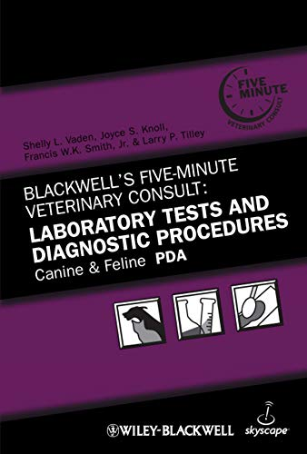 Blackwell\'s Five-Minute Veterinary Consult: Laboratory Tests and Diagnostic Procedures. Canine and Feline PDA