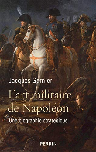 L'art militaire de Napoléon