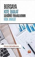 Borsaya Kote Imalat Sektörü Firmalarinin Risk Analizi