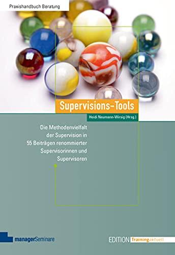 Supervisions-Tools: Die Methodenvielfalt der Supervision in 55 Beiträgen renommierter Supervisorinnen und Supervisoren (Edition Training aktuell)
