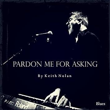 Pardon Me for Asking