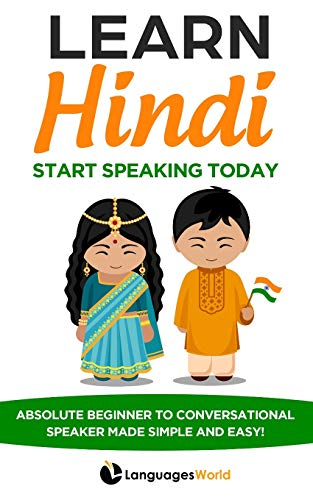 Compare Textbook Prices for Learn Hindi: Start Speaking Today. Absolute Beginner to Conversational Speaker Made Simple and Easy  ISBN 9781652147732 by World, Languages